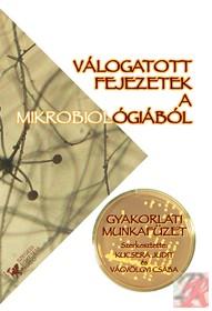 VÁLOGATOTT FEJEZETEK A MIKROBIOLÓGIÁBÓL