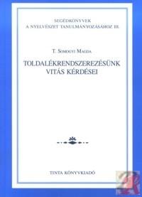 TOLDALÉKRENDSZEREZÉSÜNK VITÁS KÉRDÉSEI