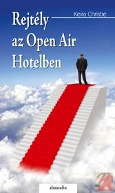 REJTÉLY AZ OPEN AIR HOTELBEN