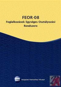 FOGLALKOZÁSOK EGYSÉGES OSZTÁLYOZÁSI RENDSZERE (FEOR-08)