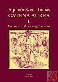 CATENA AUREA I.