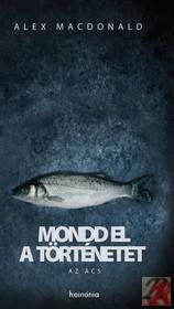 MONDD EL A TÖRTÉNETET