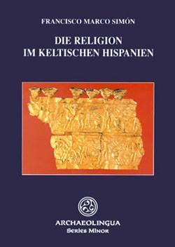 DIE RELIGION IM KELTISCHEN HISPANIEN
