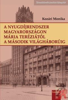 A NYUGDÍJRENDSZER MAGYARORSZÁGON MÁRIA TERÉZIÁTÓL A II. VILÁGHÁBORÚIG