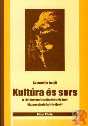 KULTÚRA ÉS SORS - A TÖRTÉNELEMFILOZÓFIA LEHETŐSÉGEI, MEZOPOTÁMIA KULTÚRÁJÁRÓL