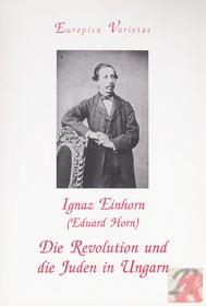 DIE REVOLUTION UND DIE JUDEN IN UNGARN