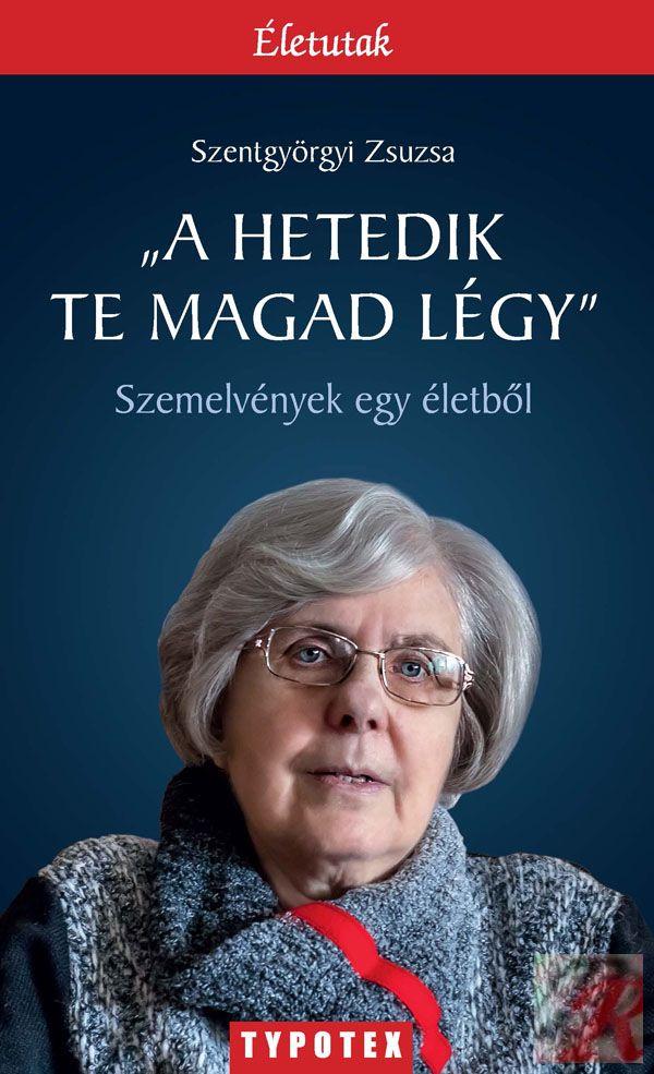 """""""A HETEDIK TE MAGAD LÉGY"""""""