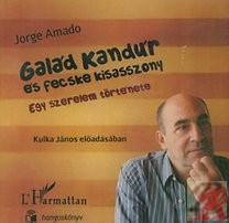 GALÁD KANDÚR ÉS FECSKE KISASSZONY - hangoskönyv