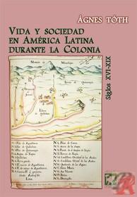 VIDA Y SOCIEDAD EN AMERICA LATINA DURANTE LA COLONIA