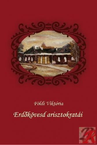 ERDŐKÖVESD ARISZTOKRATÁI