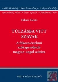 TÚLZÁSBA VITT SZAVAK