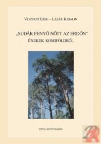 SUDÁR FENYŐ NŐTT AZ ERDŐN