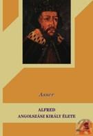 ALFRED ANGOLSZÁSZ KIRÁLY ÉLETE