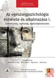 AZ EGÉSZSÉGPSZICHOLÓGIA ELMÉLETE ÉS ALKALMAZÁSA I-II.