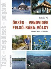 ŐRSÉG - VENDVIDÉK - FELSŐ-RÁBA-VÖLGY