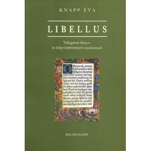 LIBELLUS. VÁLOGATOTT KÖNYV- ÉS KÖNYVTÁRTÖRTÉNETI TANULMÁNYOK