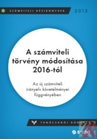 A SZÁMVITELI TÖRVÉNY MÓDOSÍTÁSA 2016