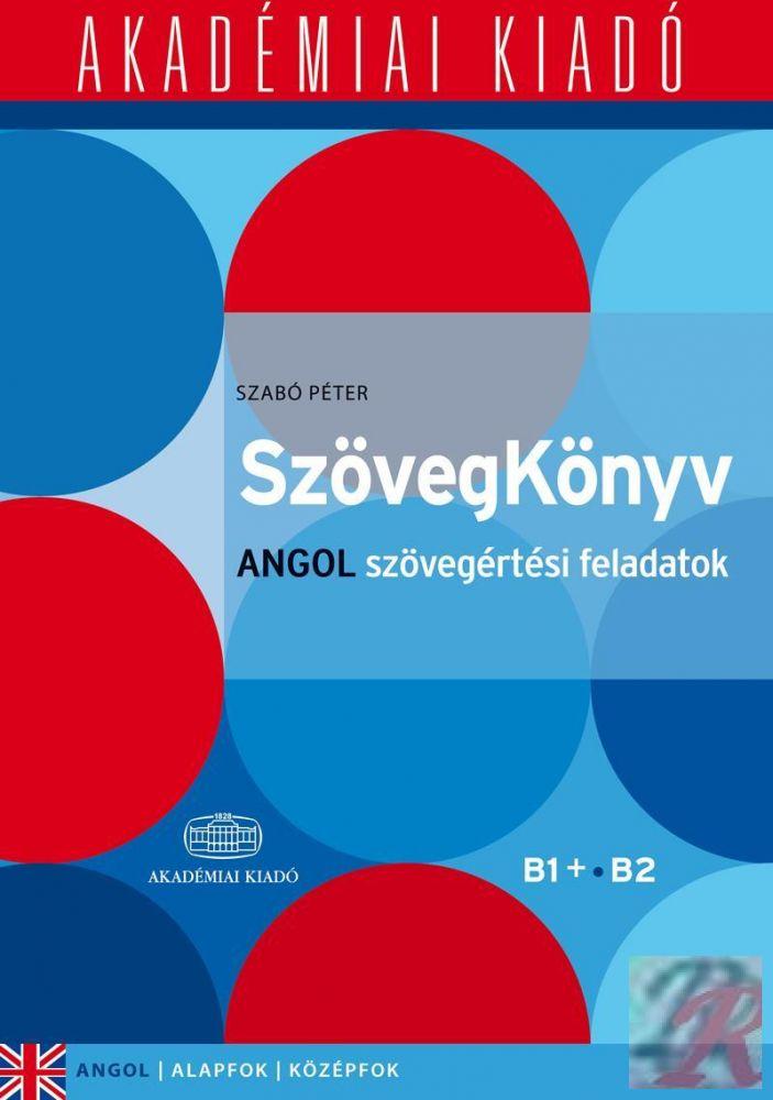 SZÖVEGKÖNYV ANGOL SZÖVEGÉRTÉSI FELADATOK B1+ B2