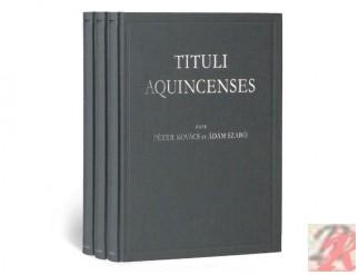 TITULI AQUINCENSES I-III. kötet
