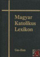 MAGYAR KATOLIKUS LEXIKON IV. (GAS-HOM)