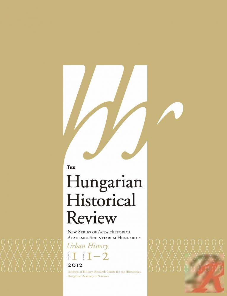 THE HUNGARIAN HISTORICAL REVIEW 2012. évi 1–2. szám