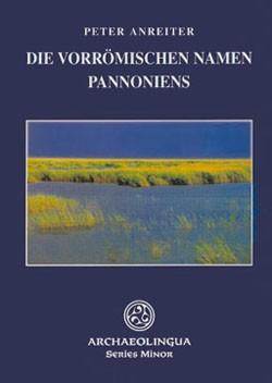DIE VORRÖMISCHEN NAMEN PANNONIENS