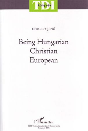BEING HUNGARIAN - CHRISTIAN - EUROPEAN