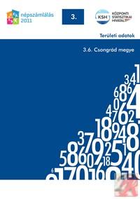 NÉPSZÁMLÁLÁS 2011 – TERÜLETI ADATOK – 3.6. Csongrád megye
