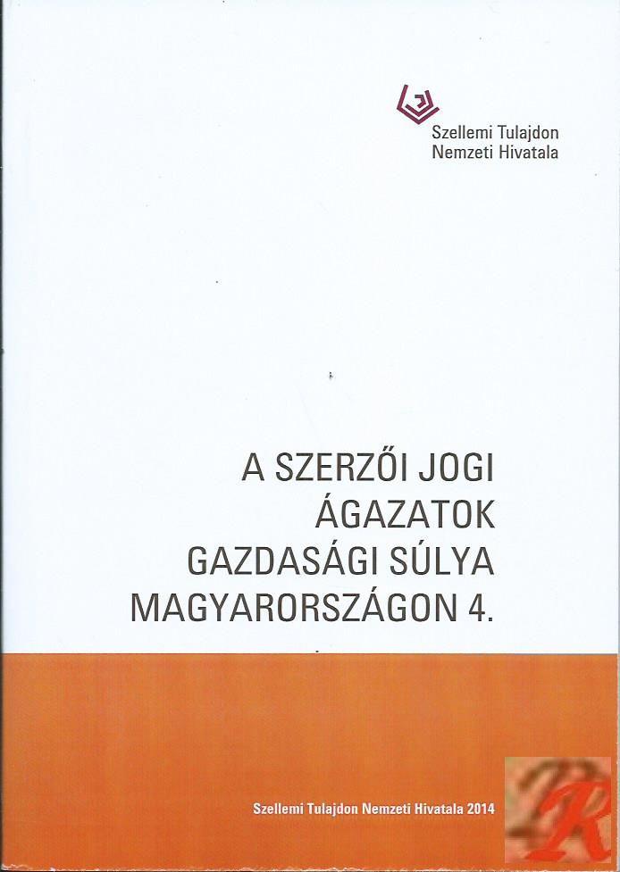 A SZERZŐI JOGI ÁGAZATOK GAZDASÁGI SÚLYA MAGYARORSZÁGON 4.
