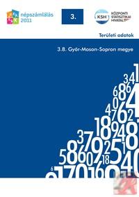 NÉPSZÁMLÁLÁS 2011 – TERÜLETI ADATOK – 3.8. Győr-Moson-Sopron megye