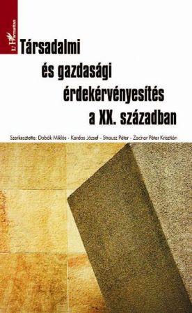 TÁRSADALMI ÉS GAZDASÁGI ÉRDEKÉRVÉNYESÍTÉS A XX. SZÁZADBAN.