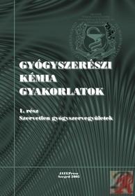 GYÓGYSZERÉSZI KÉMIAI GYAKORLATOK 1.