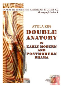 DOUBLE ANATOMY IN EARLY MODERN AND POSTMODERN DRAMA