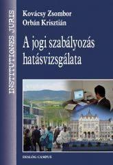 A JOGI SZABÁLYOZÁS HATÁSVIZSGÁLATA
