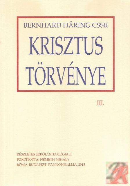 KRISZTUS TÖRVÉNYE III.