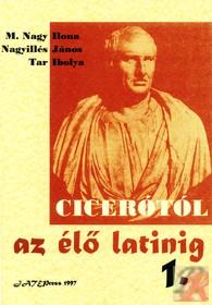 CICERÓTÓL AZ ÉLŐ LATINIG I.