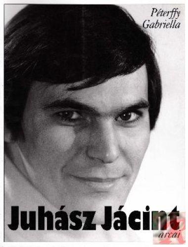 JUHÁSZ JÁCINT ARCAI