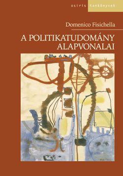 A POLITIKATUDOMÁNY ALAPVONALAI