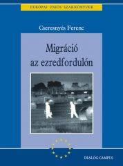 MIGRÁCIÓ AZ EZREDFORDULÓN
