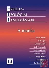 ERKÖLCSTEOLÓGIAI TANULMÁNYOK 13