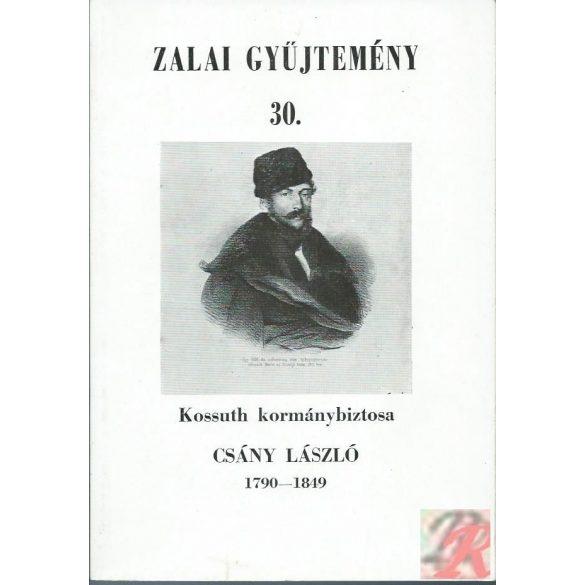 KOSSUTH KORMÁNYBIZTOSA CSÁNY LÁSZLÓ 1790-1849