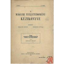 A MAGYAR NYELVTUDOMÁNY KÉZIKÖNYVE I. kötet, 10. füzet