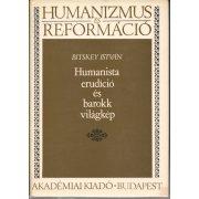 HUMANISTA ERUDÍCIÓ ÉS BAROKK VILÁGKÉP