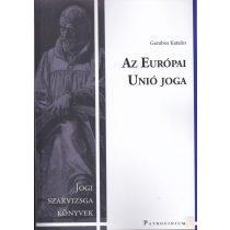 AZ EURÓPAI UNIÓ JOGA - Jogi szakvizsga felkészítő kötet