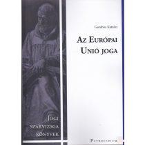 AZ EURÓPAI UNIÓ JOGA - Jogi szakvizsga felkészítő kötet - kifogyott