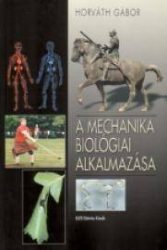 A MECHANIKA BIOLÓGIAI ALKALMAZÁSA