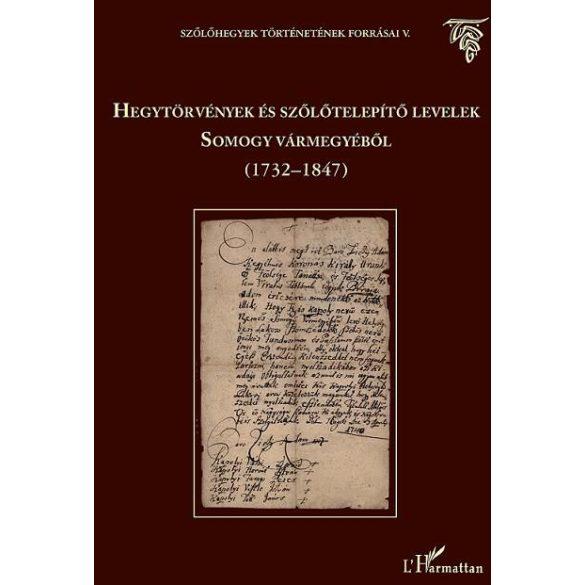 HEGYTÖRVÉNYEK ÉS SZŐLŐTELEPÍTŐ LEVELEK SOMOGY VÁRMEGYÉBŐL (1732–1847)
