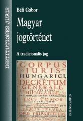 MAGYAR JOGTÖRTÉNET - A TRADICIONÁLIS JOG