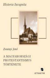 A MAGYARORSZÁGI PROTESTANTISMUS TÖRTÉNETE 1895-IG I-II.
