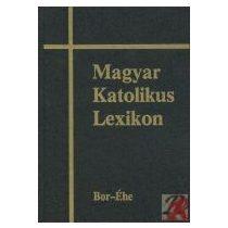 MAGYAR KATOLIKUS LEXIKON II. (BOR-ÉHE)
